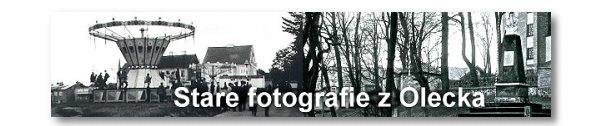Zobacz stare fotografie z Olecka